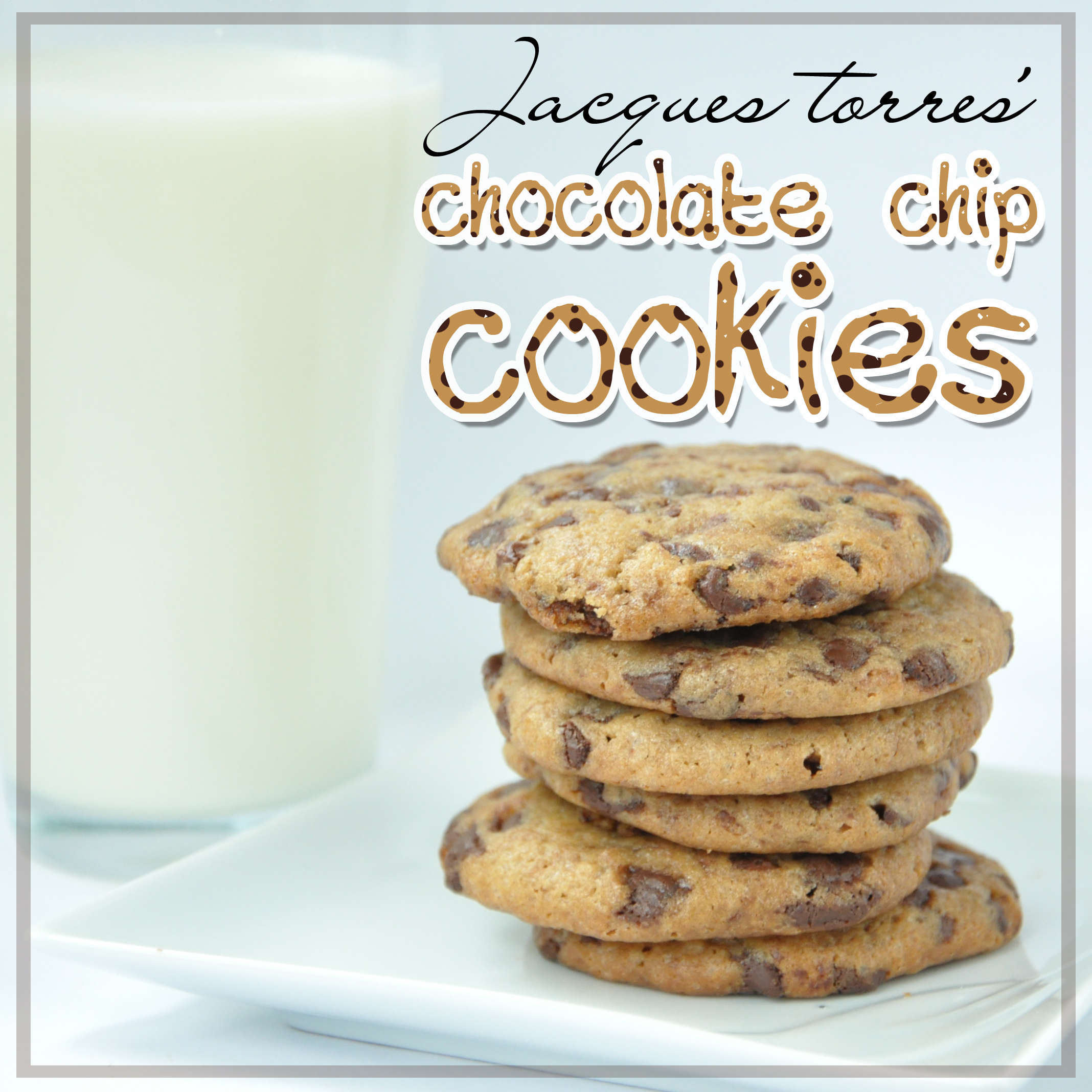 My Take On The Best Chocolate Chip Cookies Ever From Jacques Torres The Only Chocolate